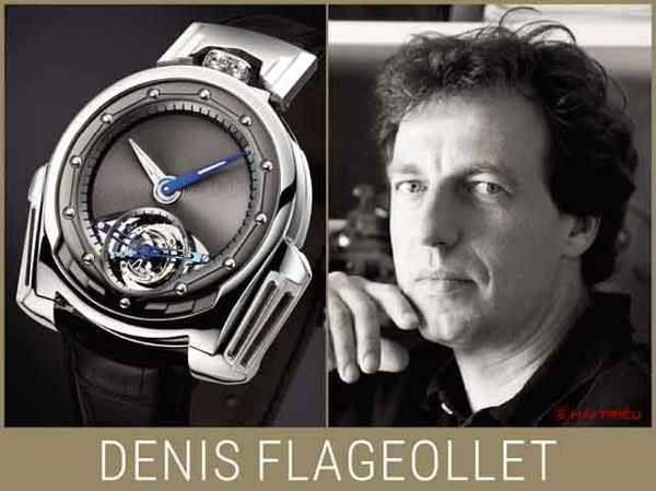 20 Thợ Đồng Hồ Đương Đại Có Tay Nghề Bậc Thầy Vĩ Đại Nhất (Phần 1) Denis Flageollet