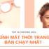 10 thương hiệu kính mắt thời trang bán chạy nhất thời đại
